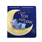 I Love You Night and Day  Book by Smriti Prasadam-Halls