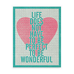 Life is Wonderfully Perfect Wall Art