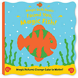 Magic Bath Books: Found You, Magic Fish! by Moira Butterfield