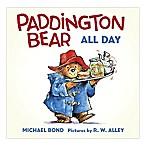 Paddington Bear All Day by Michael Bond