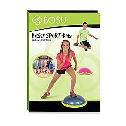 BOSU® Sport - Kids DVD