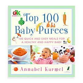 Top 100 Baby Purees: Quick and Easy Meals for a Healthy and Happy Baby by Annabel Karmel
