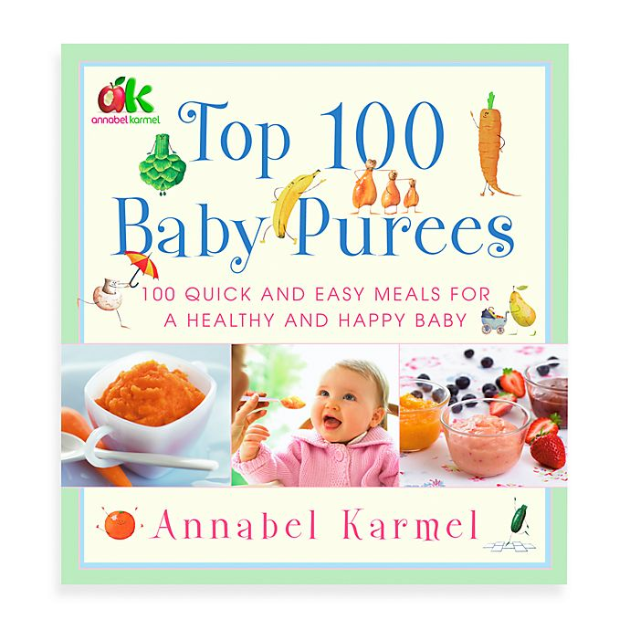 Alternate image 1 for Top 100 Baby Purees: Quick and Easy Meals for a Healthy and Happy Baby by Annabel Karmel