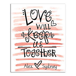 """Love Will Keep Us Together"" Canvas Wall Art"