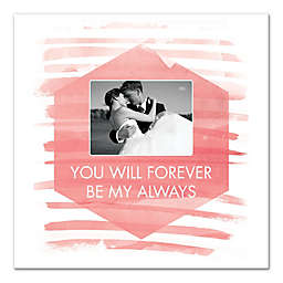 """You Will Forever Be My Always"" Canvas Wall Art"