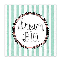 """""""Dream Big"""" 16-Inch x 16-Inch Canvas Wall Art"""