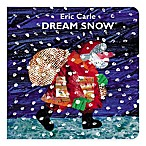 Dream Snow  Board Book by Eric Carle
