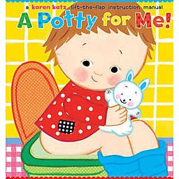 A Potty For Me by Karen Katz