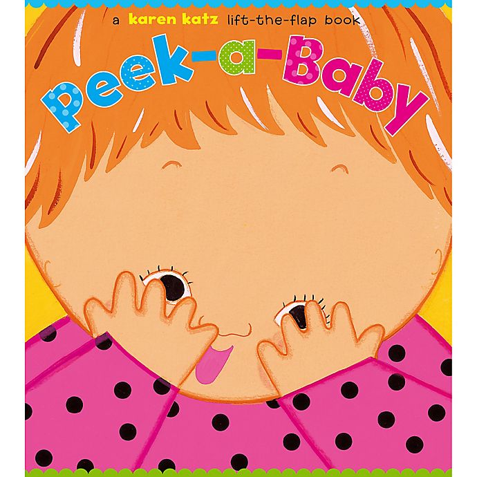 Alternate image 1 for Peek-a-Baby Lift-the-Flap Book by Karen Katz
