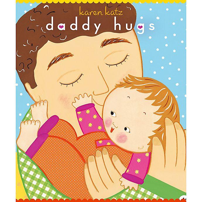 Alternate image 1 for Daddy Hugs by Karen Katz