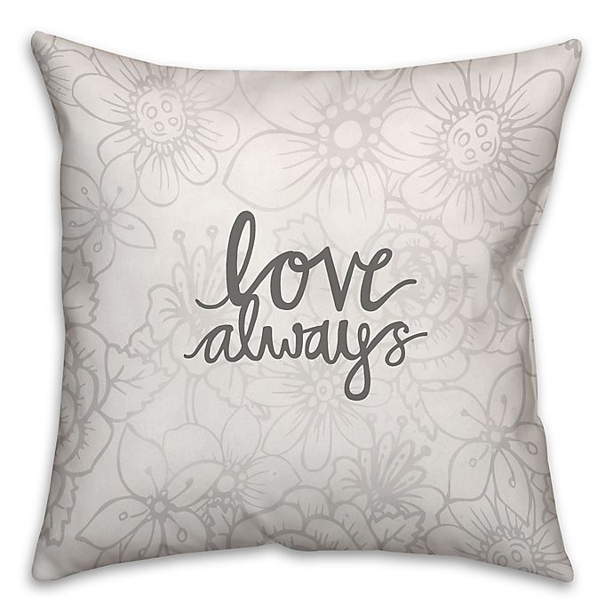 Alternate image 1 for Love Always Floral Pattern Square Throw Pillow