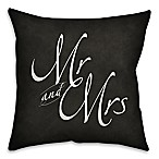 Mr. & Mrs.  18-Inch Square Throw Pillow in Black