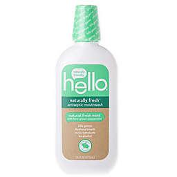 hello® 16 oz. Antiseptic Naturally Fresh™ Mouthwash