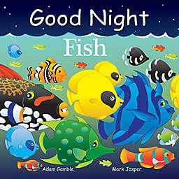 """""""Good Night Fish"""" by Adam Gamble and Mark Jasper"""
