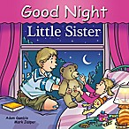 Good Night Little Sister  by Adam Gamble and Mark Jasper