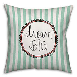 """""""Dream Big"""" 16-Inch x 16-Inch Square Throw Pillow in Blue/White"""