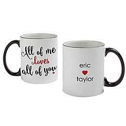 """All of Me Loves All of You"" Mug"