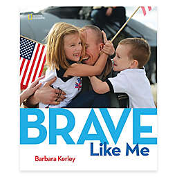 """Brave Like Me"" Hardcover by Barbara Kerley"