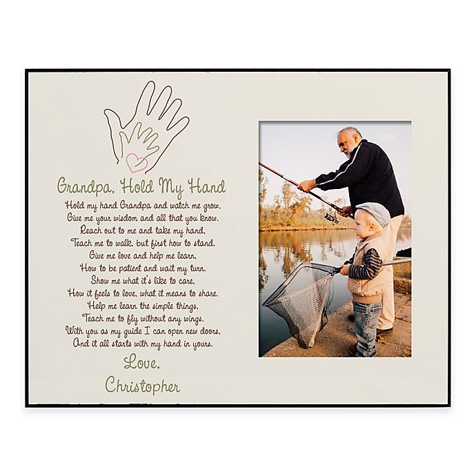 Grandpa Hold My Hand 4 Inch X 6 Inch Picture Frame Bed Bath Beyond