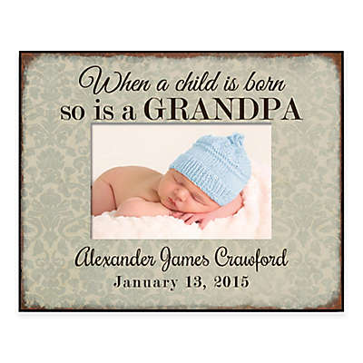 """""""When a Child is Born so is a Grandpa"""" 4-Inch x 6-Inch Picture Frame"""