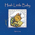 Hush Little Baby  Board Book by Sylvia Long