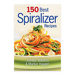 150 Best Spiralizer Recipes