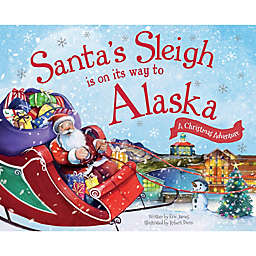 """Santa's Sleigh Is On Its Way To Alaska"" by Eric James"
