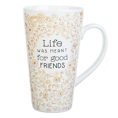 "Formations ""Life Was Meant For Good Friends"" Latte Mug"
