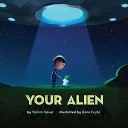 """""""Your Alien"""" by Tammi Sauer"""