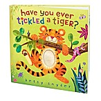 Have You Ever Tickled a Tiger?  Interactive Novelty Book by Betsy Snyder