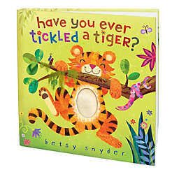 """Have You Ever Tickled a Tiger?"" Interactive Novelty Book by Betsy Snyder"