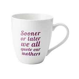 """Pfaltzgraff® """"Quote Our Mothers"""" Mug"""