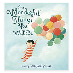 """""""The Wonderful Things You Will Be"""" Book by Emily Winfield Martin"""