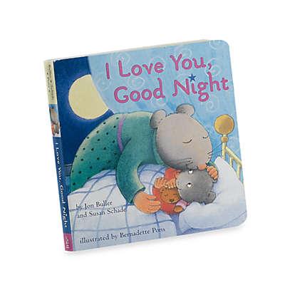 I Love You, Goodnight Board Book