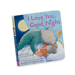 I Love You, Goodnight Board Book