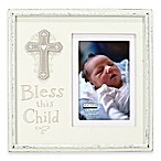 Malden® 4-Inch x 6-Inch  Bless This Child  Wood Picture Frame