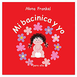 """Mi Bacinica Y Yo Para Ella"" by Alona Frankel  (Spanish version of ""Once Upon A Potty)"