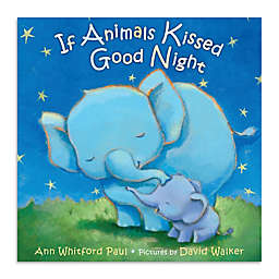 """""""If Animals Kissed Goodnight"""" by Ann Whitford Paul"""