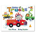 Tons of Trucks  by Sue Fliess