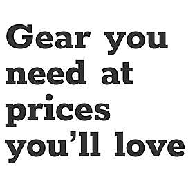Gear you need at prices you'll love