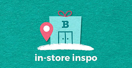 In-Store Inspo