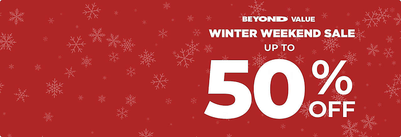 Beyond Value Winter Weekend Sale
