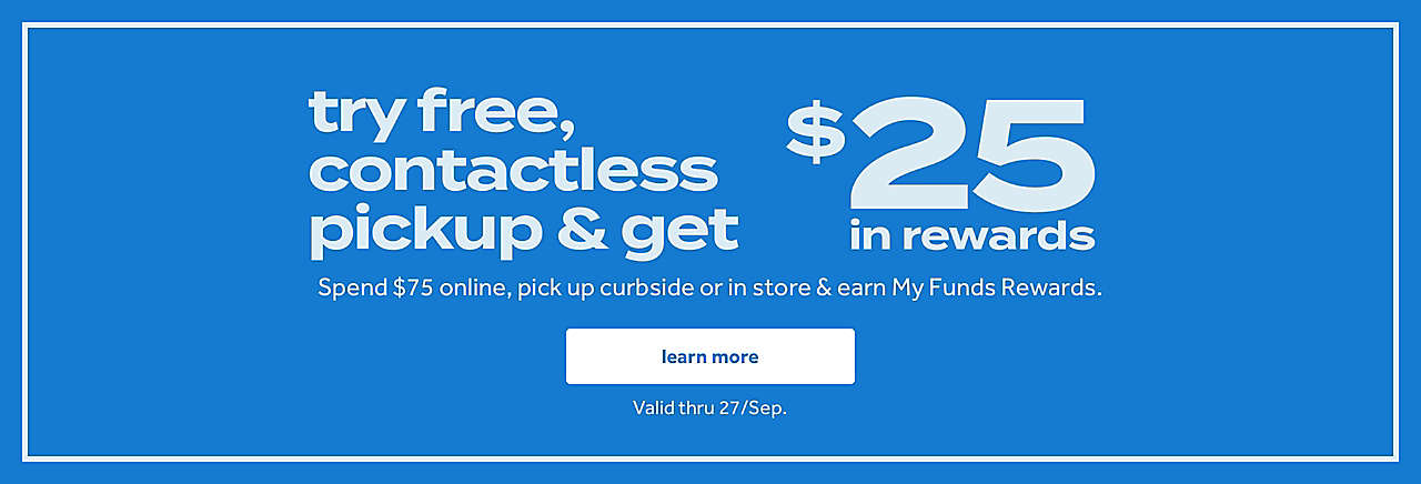 Last day! Spend $75 online, pickup curbside and earn $25 in My Funds rewards.