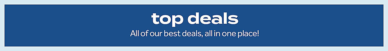 top deals All of our best deals, all in one place!