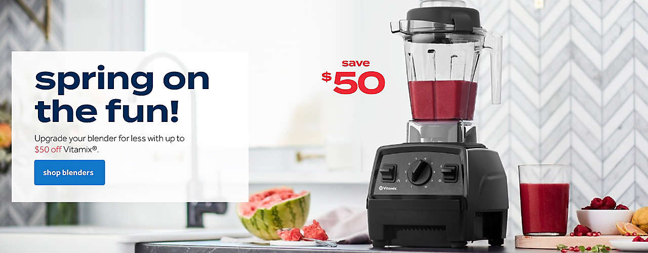 up to $50 off Vitamix® blenders