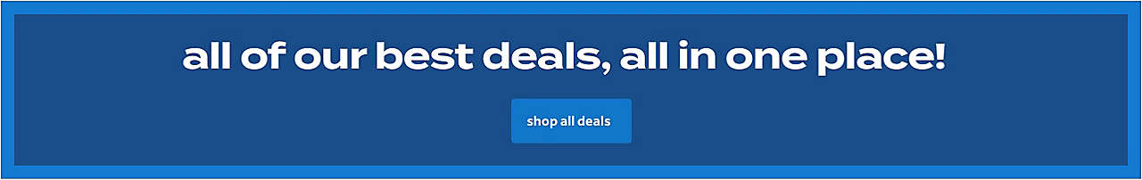 all of our best deals, all in one place!