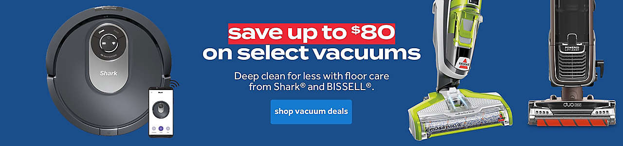 up to $80 on select vacuums