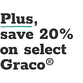 Plus, save 20% on select Graco®