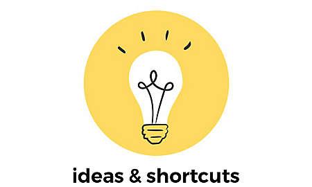 ideas & shortcuts