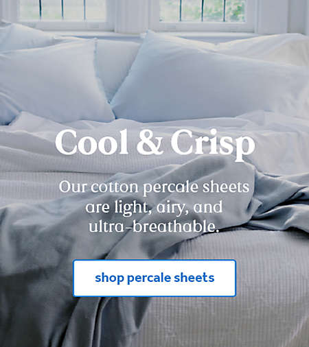 Cool & Crisp. Nestwell cotton percale sheets are light, airy, and ultra-breathable.